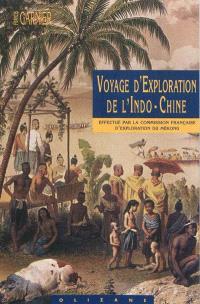 Voyage d'exploration de l'Indo-Chine : effectué une Commission française présidée par le capitaine de frégate Doudart de Lagrée