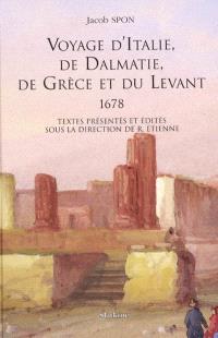 Voyage d'Italie, de Dalmatie, de Grèce et du Levant : 1678