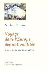 Voyage dans l'Europe des nationalités : causeries géographiques de Paris à Bucarest, 1860-1861. Volume 1, De Paris à Vienne (1860)