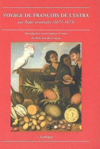 Voyage de François de L'Estra aux Indes orientales (1671-1675) : récit