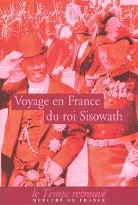Voyage du roi Sisowath en France : en l'année du cheval, huitième de la décade, correspondant à l'année occidentale 1906, royaume du Cambodge