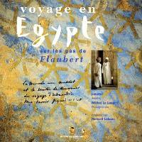 Voyage en Egypte sur les pas de Flaubert
