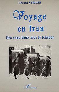 Voyage en Iran : des yeux bleus sous le tchador