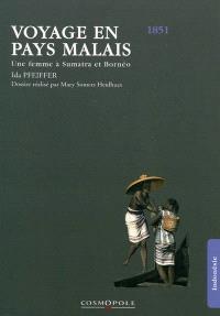 Voyage en pays malais : une femme à Sumatra et Bornéo : 1851