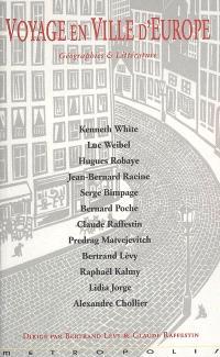 Voyage en ville d'Europe : géographies et littérature : Glasgow, Berlin, Bruxelles Lausanne...