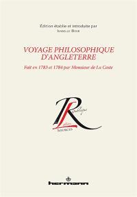 Voyage philosophique d'Angleterre : fait en 1783 et 1784 par Monsieur de La Coste
