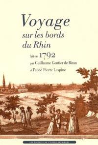 Voyage sur les bords du Rhin : fait en 1792 par Guillaume Gontier de Biran et l'abbé Lespine