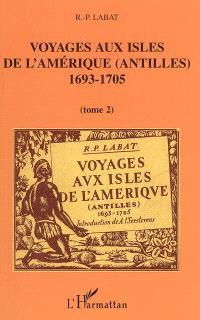 Voyages aux isles de l'Amérique (Antilles), 1693-1705 : trente deux illustrations d'après les documents de l'époque. Volume 2
