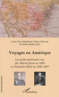 Voyages en Amérique : la société américaine vue par Marcel Jozon en 1869 et Alexandre Ribot en 1886-1887