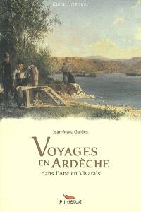 Voyages en Ardèche : dans l'ancien Vivarais