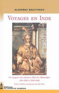 Voyages en Inde : un voyageur russe découvre l'Inde des Maharadjas : 1841-1843 et 1844-1846