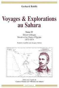 Voyages et explorations au Sahara. Volume 4, Désert libyque : Siwah et les oasis d'Egypte : 1873-1874