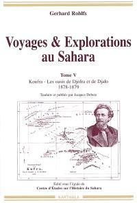 Voyages et explorations au Sahara. Volume 5, Koufra et les oasis de Djalo : 1878-1879