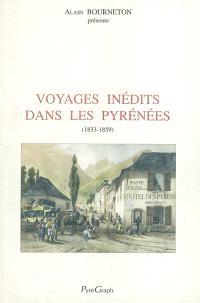 Voyages inédits dans les Pyrénées au XIXe siècle, 1833-1859 : textes originaux retrouvés, retranscrits