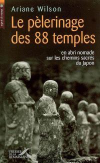 Le pèlerinage des 88 temples : en abri nomade sur les chemins sacrés du Japon