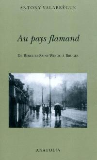 Au pays flamand : de Bergues-Saint-Winoc à Bruges