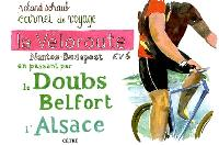 La véloroute Nantes-Budapest EV6 : en passant par le Doubs, Belfort, l'Alsace : carnet de voyage
