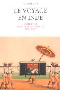 Le voyage en Inde : anthologie des voyageurs français (1750-1820)