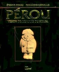 Pérou : vision de l'empire du Soleil