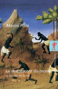 Le devisement du monde : le livre des merveilles