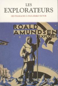 Les explorateurs : des pharaons à Paul-Emile Victor