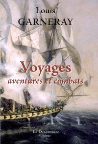Voyages, aventures et combats : mémoires