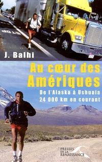 Au coeur des Amériques : de l'Alaska à Ushuaïa, 24.000 km en courant
