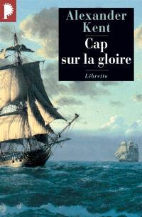 Captain Bolitho, Cap sur la gloire