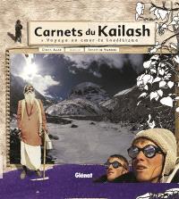 Carnets du Kailash : voyage au coeur du bouddhisme
