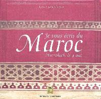 Je vous écris du Maroc : Marrakech, le 4 mai