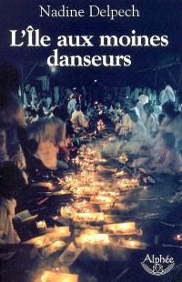 L'île aux moines danseurs