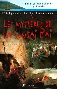 L'odyssée de La Boudeuse. Volume 3, Les mystères de la Sungaï Baï : troisième expédition de la Boudeuse : Bornéo