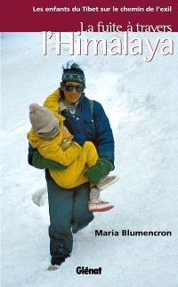 La fuite à travers l'Himalaya : les enfants du Tibet sur le chemin de l'exil