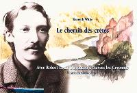 Le chemin des crètes : avec Robert Louis Stevenson à travers les Cévennes