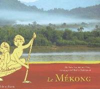 Le Mékong : du Tibet à la mer de Chine, le voyage de Hervé Bentégeat