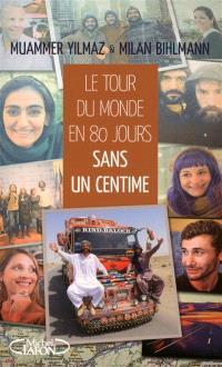 Le tour du monde en 80 jours... : sans un centime