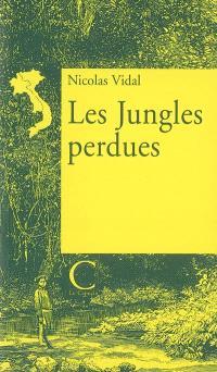 Les jungles perdues : regard sur des montagnards du Laou et du Vîêt Nam, sur leurs jungles et sur leur destin