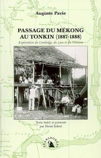 Passage du Mékong au Tonkin (1887-1888), exploration du Cambodge, du Laos et du Vietnam
