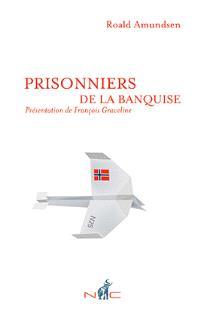Prisonniers de la banquise : l'épopée du N-25