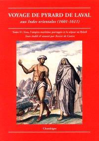 Voyage de Pyrard de Laval aux Indes orientales (1601-1611). Suivi de La relation du voyage des Français à Sumatra