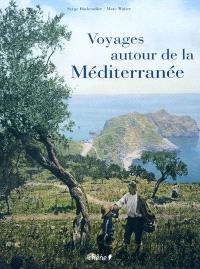 Voyages autour de la Méditerranée