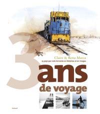 3 ans de voyage : 25 pays par voie terrestre, en histoires et en images