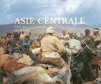 Asie centrale : visions d'un familier des steppes