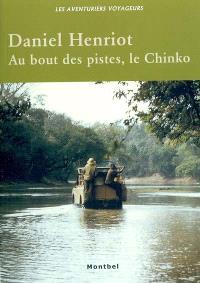 Au bout des pistes, le Chinko : vie et mort d'un domaine de chasse en Oubangui, 1970-1997
