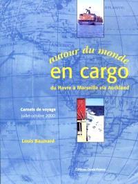 Autour du monde en cargo : du Havre à Marseille via Auckland : carnet de voyage, juillet-octobre 2000