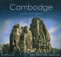 Cambodge : les clés d'un royaume