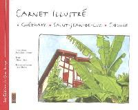 Carnet illustré : Guéthary, Saint-Jean-de-Luz, Ciboure