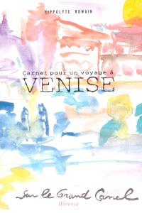 Carnet pour un voyage à Venise : sur le grand canal