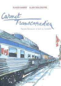 Carnet transcanadien : Toronto-Vancouver à bord du Canadien