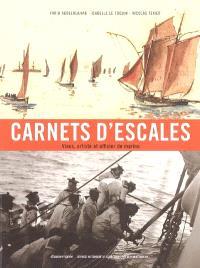 Carnets d'escales : Viaux, artiste et officier de marine